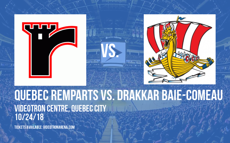 Quebec Remparts vs. Drakkar Baie-Comeau at Videotron Centre
