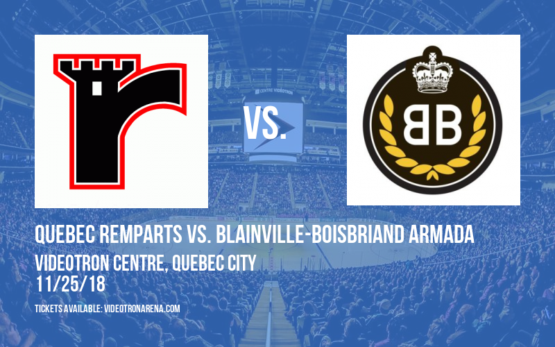 Quebec Remparts vs. Blainville-Boisbriand Armada at Videotron Centre