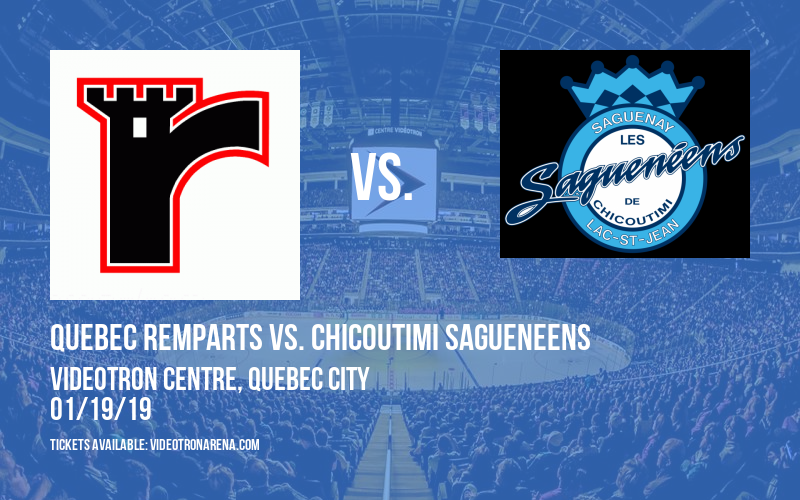 Quebec Remparts vs. Chicoutimi Sagueneens at Videotron Centre