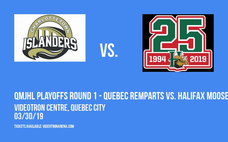 QMJHL Playoffs Round 1 - Quebec Remparts vs. Halifax Mooseheads (If Necessary) at Videotron Centre