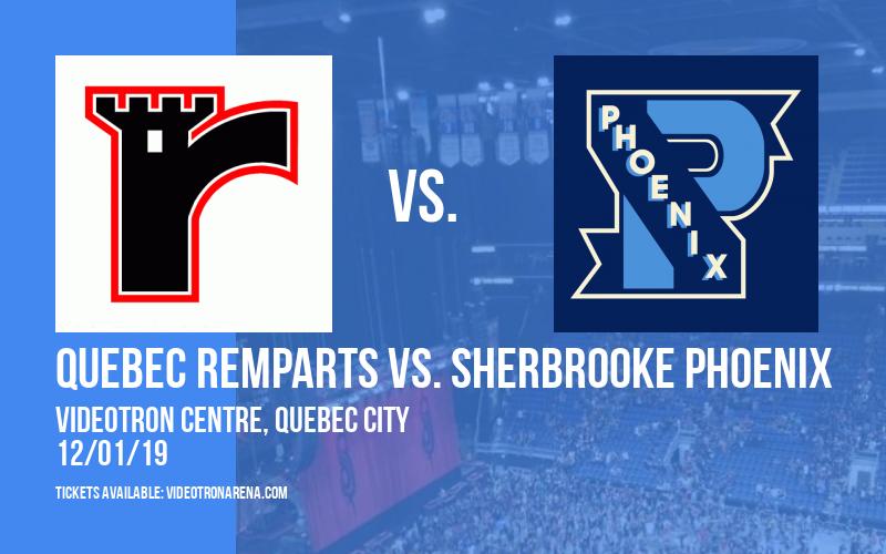 Quebec Remparts vs. Sherbrooke Phoenix at Videotron Centre