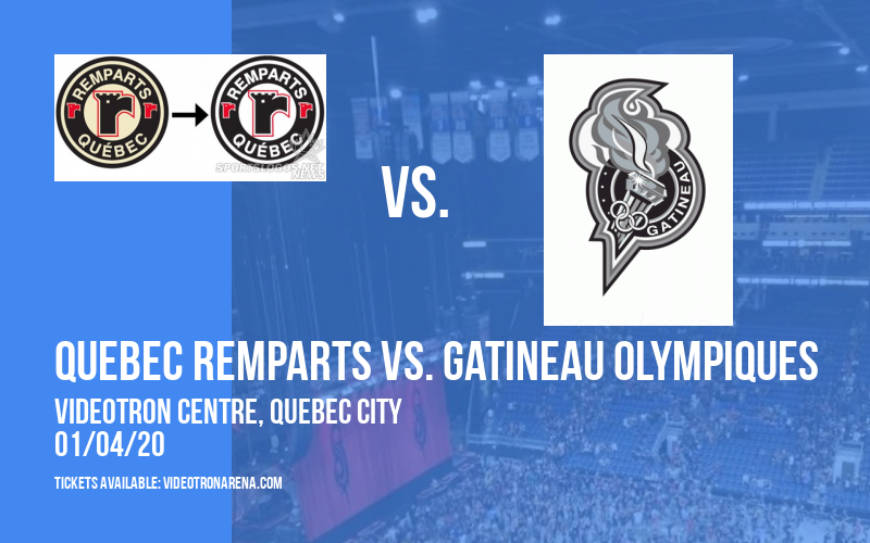 Quebec Remparts vs. Gatineau Olympiques at Videotron Centre