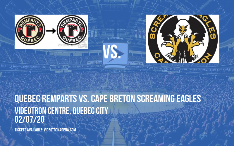 Quebec Remparts vs. Cape Breton Screaming Eagles at Videotron Centre