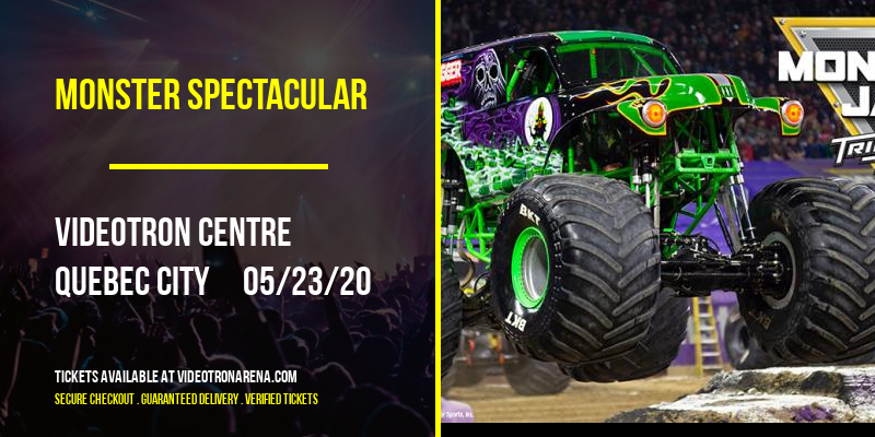 Monster Spectacular at Videotron Centre