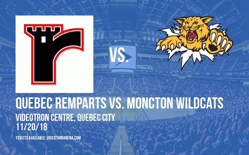 Quebec Remparts vs. Moncton Wildcats at Videotron Centre