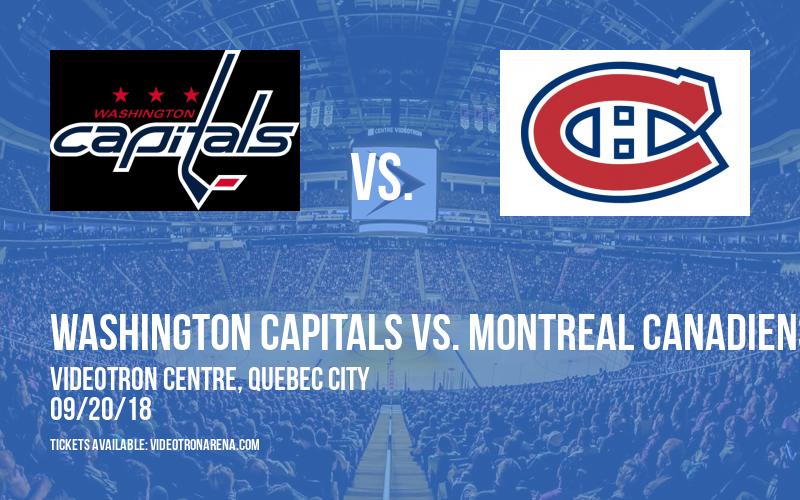 Washington Capitals vs. Montreal Canadiens at Videotron Centre