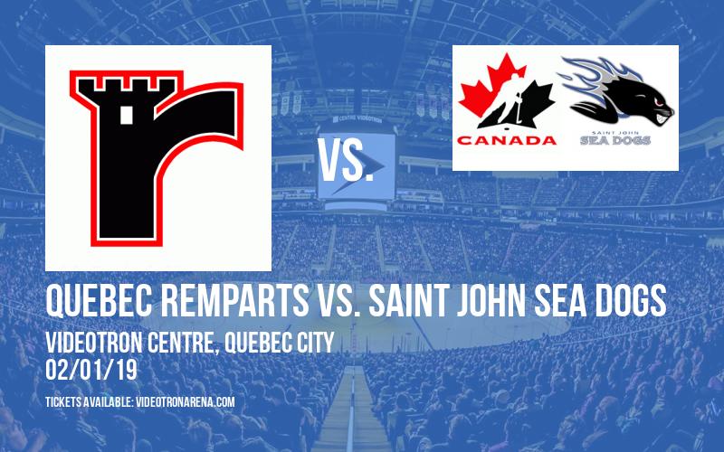 Quebec Remparts vs. Saint John Sea Dogs at Videotron Centre
