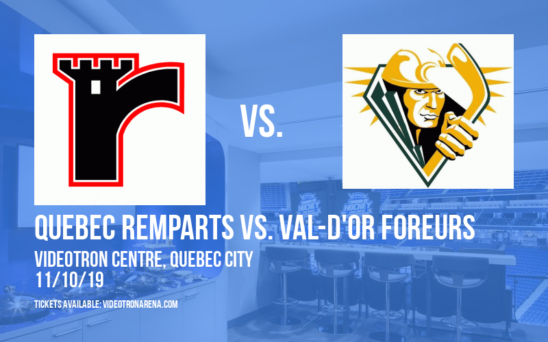 Quebec Remparts vs. Val-d'Or Foreurs at Videotron Centre