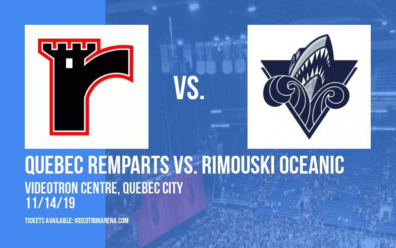 Quebec Remparts vs. Rimouski Oceanic at Videotron Centre