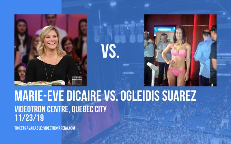 Gala De Boxe: Marie-Eve Dicaire vs. Ogleidis Suarez at Videotron Centre