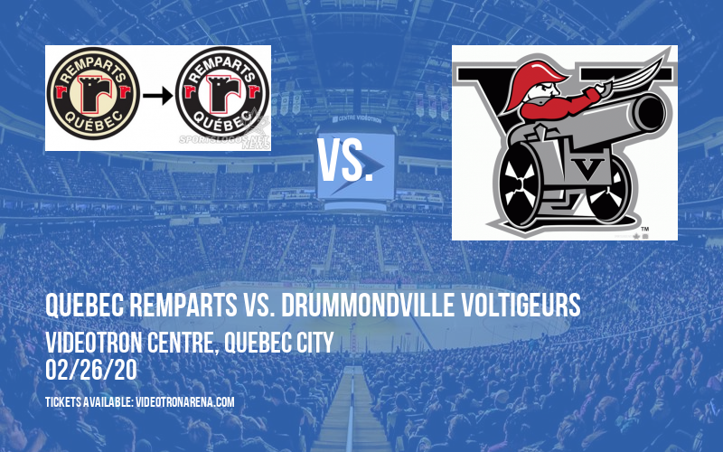 Quebec Remparts vs. Drummondville Voltigeurs at Videotron Centre