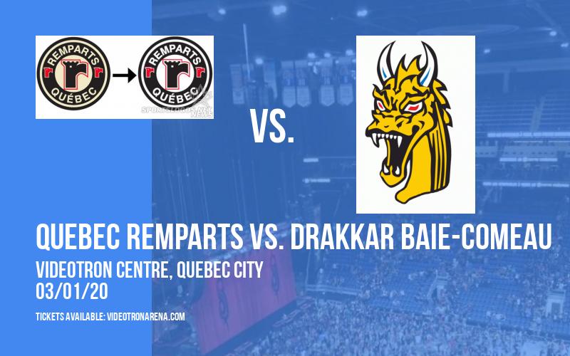Quebec Remparts vs. Drakkar Baie-Comeau at Videotron Centre