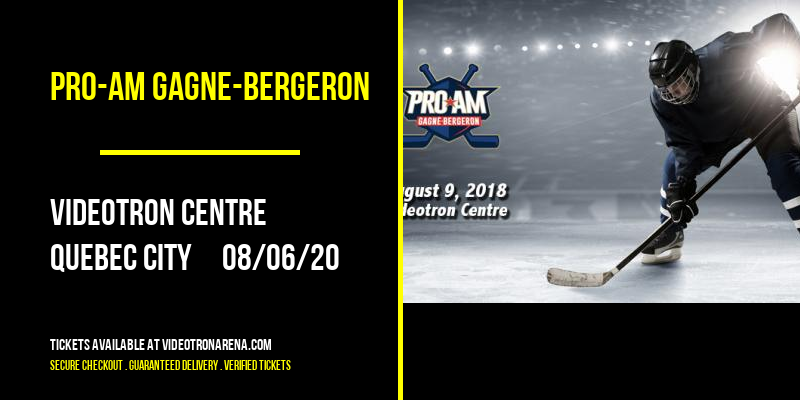 PRO-AM Gagne-Bergeron at Videotron Centre