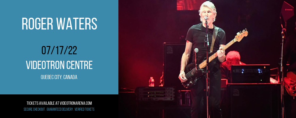 Roger Waters at Videotron Centre